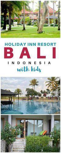 Bali with kids | Bali Holidays | Bali Travel | Bali Tips | Bali Beaches | Bali Kuta | Holiday Inn Resort Baruna