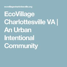 EcoVillage Charlottesville VA   An Urban Intentional Community