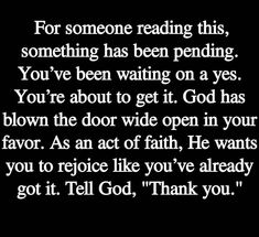 Thank you Lord I asked for yes and here it is in Jesus name. God Prayer, Prayer Quotes, Bible Verses Quotes, Faith Quotes, Wisdom Quotes, True Quotes, Religious Quotes, Spiritual Quotes, Minions
