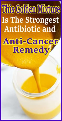 Remedies For Healthy Living This Golden Mixture Is The Strongest Antibiotic and Anti-Cancer Remedy Natural Cancer Cures, Natural Health Remedies, Herbal Remedies, Natural Healing, Natural Oil, Holistic Remedies, Cold Remedies, Cancer Cures Remedies, Natural Beauty