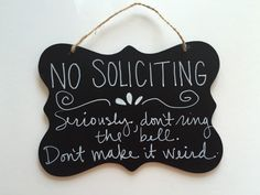 No Soliciting Sign don't make it weird by SimplySmithDesigns on Etsy