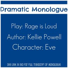 """Dramatic Female Monologue from the play, """"Rage is Loud"""", by Kellie Powell Female Monologues, Dramatic Monologues, Acting Tips, The Script, Rage, Theater, Author, Play, Film"""
