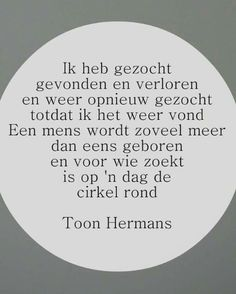 Toon Hermans Words Quotes, Life Quotes, Sayings, The Words, Cool Words, Inspirational Lines, Dutch Quotes, Feeling Sad, Love Poems