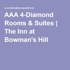 AAA 4-Diamond Rooms & Suites | The Inn at Bowman's Hill