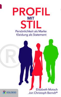 Karriere mit Stil und Marke! Jetzt von 2 Top-Profis beraten lassen! http://www.goldegg-verlag.at/book/profil-mit-stil/