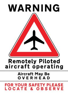UAV warning signs are essential to ensure the safety of those on the ground. Use of proper warning signs helps make operating RPAS or UAVs safe Warning Signs, Aerial Photography, Drones, Ideas, Thoughts