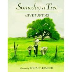 Someday a Tree Eve Bunting 0395764785 9780395764787 Alice is dismayed when one day the leaves on the old oak tree start to fall. Although she cant save the tree, Alice remembers something that gives her hope: the acorns she collec Woodlands Camping, Eve Bunting, Writing Traits, Trees For Kids, University Of Dayton, Old Oak Tree, Plant Science, Earth Science, Arbour Day