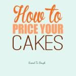 How to price your cakes