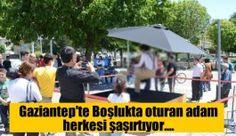 Gaziantep'te boşlukta oturan adam görenleri şaşırtıyor