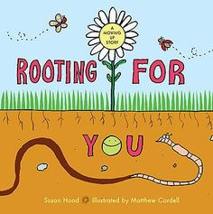 Rooting For You: A Moving Up Story (Disney Hyperion Books) penned by Susan Hood and pictured by Matthew Cordell chronicles the growth of a single reluctant seed. Science And Nature Books, Boomerang Books, Books For Beginning Readers, Letter Of The Week, Preschool Letters, Fiction And Nonfiction, He Day, Children's Literature, New Kids