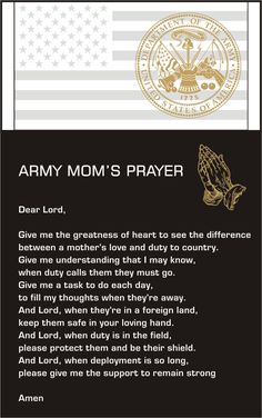 Army Mom's Prayer...good prayer for a mama of a soldier....I'm so proud of my son Steven for following his heart even when I was too afraid for him....