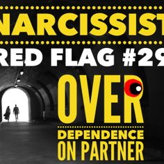 Red Flag of a Narcissist #29: Over-dependence on Their Partner @tracyamalone