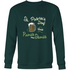 St. Patrick's Day, Time 2 Rumble and Stumble - Unisex Sweatshirt