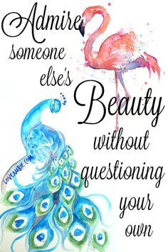 """""""Admire Someone Else's Beauty Without Questioning Your Own"""" - Beauty Quote"""