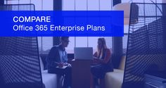 Compare Office 365 Enterprise Plans and Pricing Managed It Services, Computer Service, Office 365, Geeks, San Diego, How To Plan, Group, Business, Store