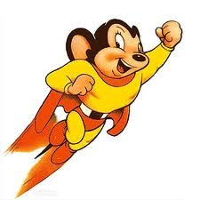 Here I come to save the day. . . Mighty Mouse is on the way!  Saturday morning cartoons.