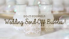Easy Wedding DIY: Send-Off Bubbles!