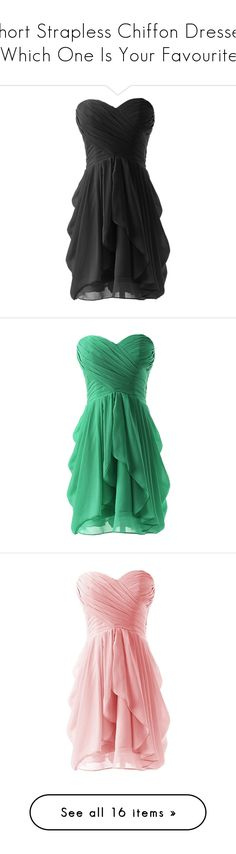 """""""Short Strapless Chiffon Dresses - Which One Is Your Favourite?"""" by snowywolf ❤ liked on Polyvore featuring dresses, black, short dresses, sweetheart neckline cocktail dress, chiffon dresses, short cocktail dresses, sweetheart dress, short green dress, short homecoming dresses and green chiffon dress"""