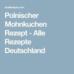 Polnischer Mohnkuchen Rezept - Alle Rezepte Deutschland
