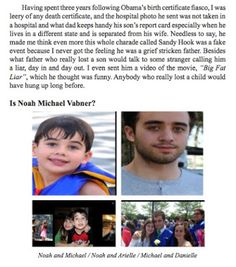 "Sandy Hook: More on Noah Pozner / Michael Vabner  Linda Simpson  Regarding Noah Pozner/Michael Vabner situation. I did some more study on the Noah holding the Lego Star Wars book the book having come out in Sept. of 2012. After more study on this and more research of other photos of Noah I am certain this photo of him with that book is photoshopped. There are also 2 other photos that are suspect one is him wearing an ""Angry Birds"" t-shirt at about age 3 and another ""Marvel Heroes"" t-shirt…"