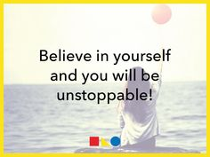 #MotivationalFriday Believe in yourself and you will be unstoppable! www.feelipa.com