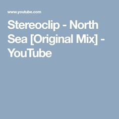 Stereoclip - North Sea [Original Mix] - YouTube
