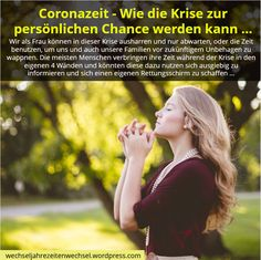 In der Coronazeit eine neue Chance entdecken Stress, Passive Income, Quotes, Alter, Create, Wise Words, Feelings, Matthew 28, Truths