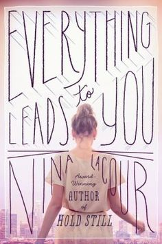 Everything Leads to You  by Nina Lacour. I LOVED this book (also, how gorgeous is this cover?)! #WeNeedDiverseBooks