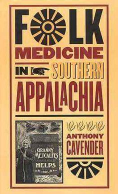 Folk Medicine in Southern Appalachia.