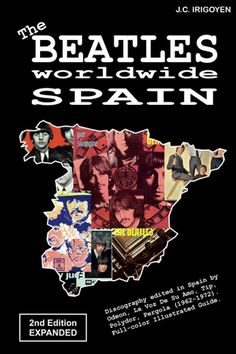"""Read """"The Beatles Worldwide: Spain by J. Irigoyen available from Rakuten Kobo. The Beatles worldwide: Spain - Discography edited in Spain by Odeon, La Voz De Su Amo, Tip, Polydor, Pergola Beatles Books, Beatles Art, The Beatles, Paperback Writer, The Fab Four, Great Bands, Magazine Covers, Free Apps, Audiobooks"""
