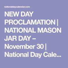 NEW DAY PROCLAMATION | NATIONAL MASON JAR DAY – November 30 | National Day Calendar