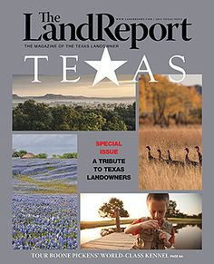 The Land Report has gone to Texas! Featuring a private tour of the world-class kennels on Boone Pickens' Mesa Vista Ranch, an in-depth look at the $725 million Waggoner Ranch, and a roundup of the state's leading landowners, our special Texas issue – sponsored by Republic Ranches – is now available online!