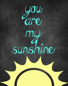 You are my Sunshine chalkboard printables