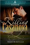 Night Owl Romance: Find Your next Great Book - Killing Casanova book review (4 stars) Ms. McDonald herself is what made this novel so memorable and enjoyable http://www.nightowlreviews.com/v5/Reviews/Valerie-reviews-Killing-Casanova-by-Traci-Mcdonald