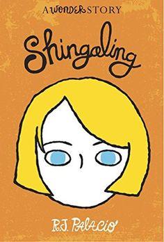 Shingaling: A Wonder Story (Wonder #1.7) by R.J. Palacio   ----   {6/13/2015}