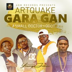 """After taking a short break, Veteran Afro-Pop duo ArtQuake returns with a brand new street-themed tune, enlisting the services of Street Kings Small Doctor and Q-Dot on this one dubbed""""Gara Gan"""". …"""