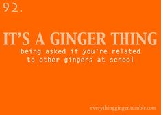 Actually everyone with red hair is related to the first redhead ever Redhead Facts, Redhead Quotes, Ginger Jokes, Ginger Facts, Redhead Problems, Must Be A Weasley, Red Hair Don't Care, Ginger Girls, Gorgeous Redhead