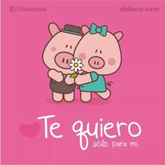 Un te quiero solo para ti  #oik!!!