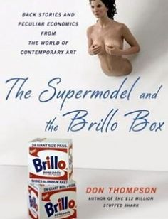 The Supermodel and the Brillo Box Back Stories and Peculiar Economics from the World of Contemporary Art free download by Don Thompson ISBN: 9781137279088 with BooksBob. Fast and free eBooks download.  The post The Supermodel and the Brillo Box Back Stories and Peculiar Economics from the World of Contemporary Art Free Download appeared first on Booksbob.com.