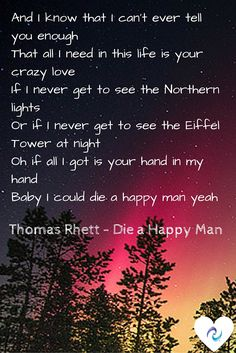 Die a Happy Man - Thomas Rhett - I LOVE this song, it says everything I feel for you! Country Music Quotes, Country Music Lyrics, Country Songs, Country Life, Music Love, Love Songs, Die A Happy Man, 365 Jar, Song Lyric Quotes