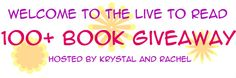 100+ Book Giveaway Month!   Live To Read. Enter for a chance to win 50 books!  The giveaway is international!