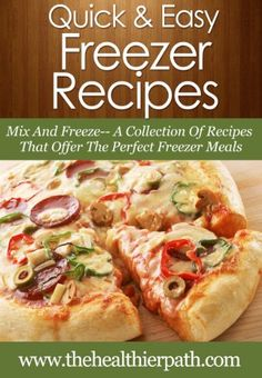 Freezer Recipes: Mix And Freeze- A Collection Of Recipes That Offer The Perfect Freezer Meals. (Quick & Easy Recipes) by Mary Miller
