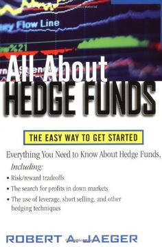 Bestseller Books Online All About Hedge Funds : The Easy Way to Get Started Robert Jaeger $11.99  - http://www.ebooknetworking.net/books_detail-0071393935.html