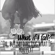 I really want this quote as a tattoo and maybe a jumping horse and rider silhouette above it?