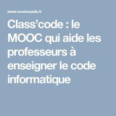 Class'code : le MOOC qui aide les professeurs à enseigner le code informatique