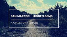 San Marcos' Hidden Gems: A Guide For Visitors   San Marcos Texas Convention and Visitor Bureau