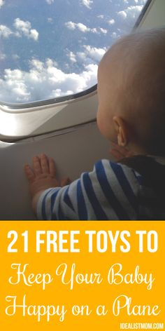 21 free toys to keep your squirmy baby happy on a plane - click to get tips on surviving the next flight with your infant or toddler!