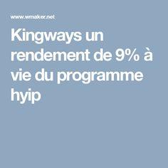 Kingways un rendement de 9% à vie du programme hyip