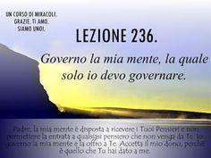 Un corso di Miracoli.: Lezione 236 del libro di esercizio. Governo la mia mente, la quale solo io devo governare.