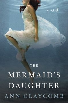 Waiting On Wednesday #216: The Mermaid's Daughter by: Ann Claycomb